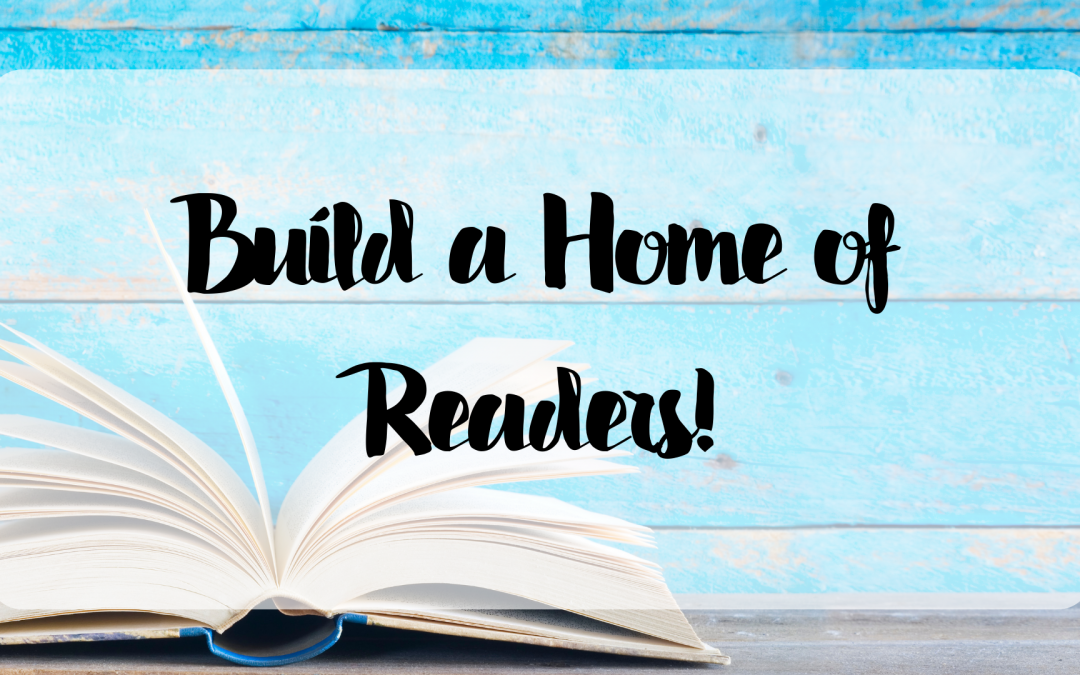 Build a Home of Readers!
